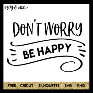 Free SVG Dont Worry Be Happy