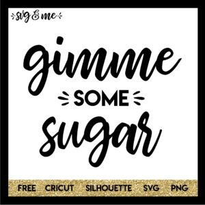 FREE SVG CUT FILE for Cricut, Silhouette and more - Gimme Some Sugar