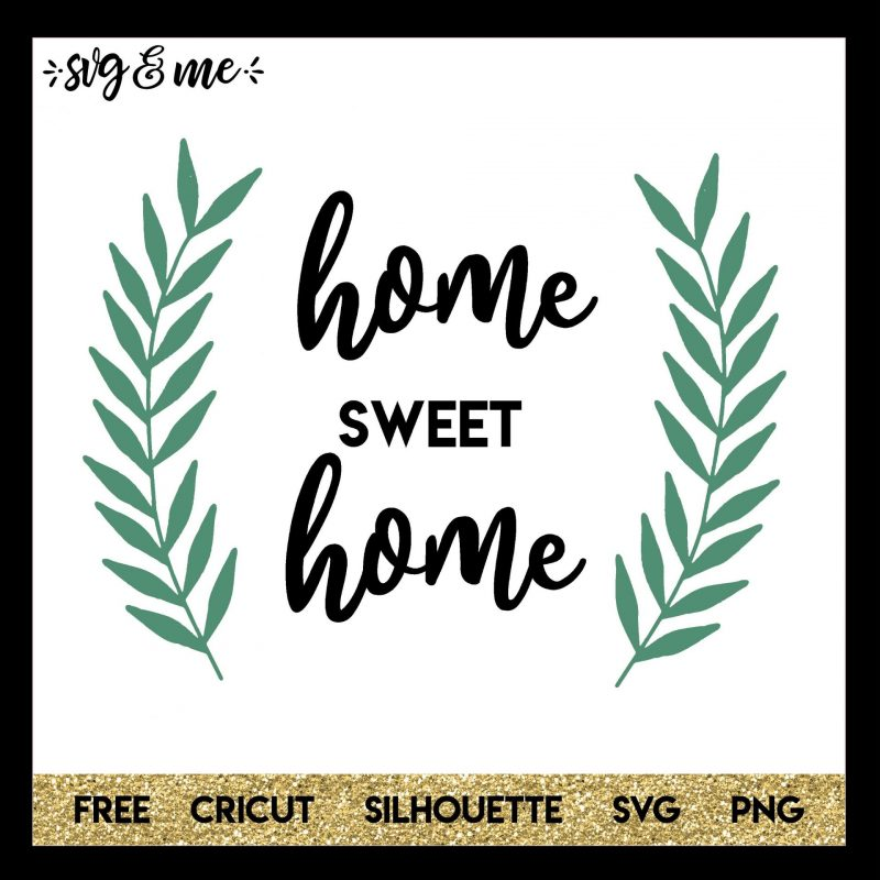 Home Sweet Home Svg Me