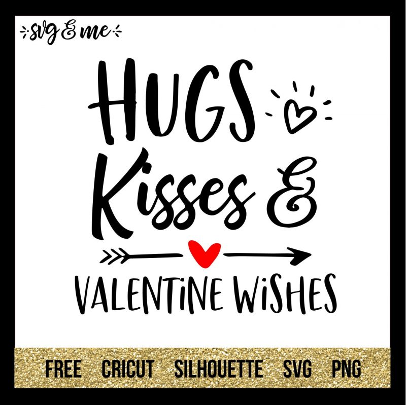 FREE SVG CUT FILE for Cricut, Silhouette and more - Hugs Kisses Valentine Wishes