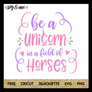 FREE SVG CUT FILE for Cricut and Silhouette DIY Projects - Be a Unicorn in a Field of Horses SVG