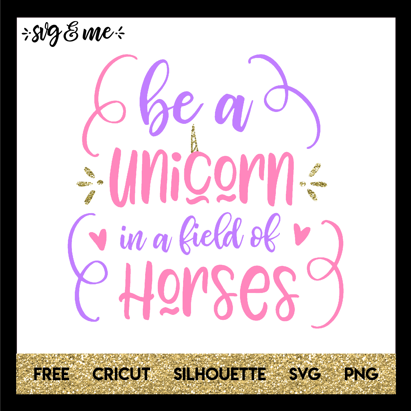 graphic about Be a Unicorn in a Field of Horses Free Printable referred to as Be a Unicorn within just a Sector of Horses - SVG Me