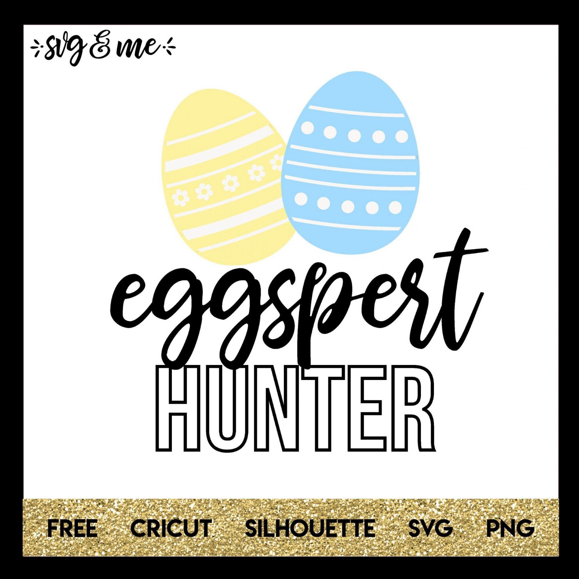 FREE SVG CUT FILE for Cricut, Silhouette and more - Eggspert Easter Egg Hunter