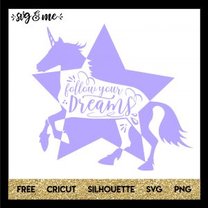 FREE SVG CUT FILE for Cricut and Silhouette DIY Projects - Follow Your Dreams Unicorn SVG