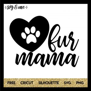 FREE SVG CUT FILE for Cricut, Silhouette and more - Fur Mama Dog Lover SVG