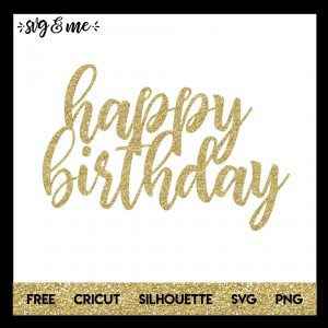 FREE SVG CUT FILE for Cricut, Silhouette and more - Happy Birthday Cake Topper Cut File