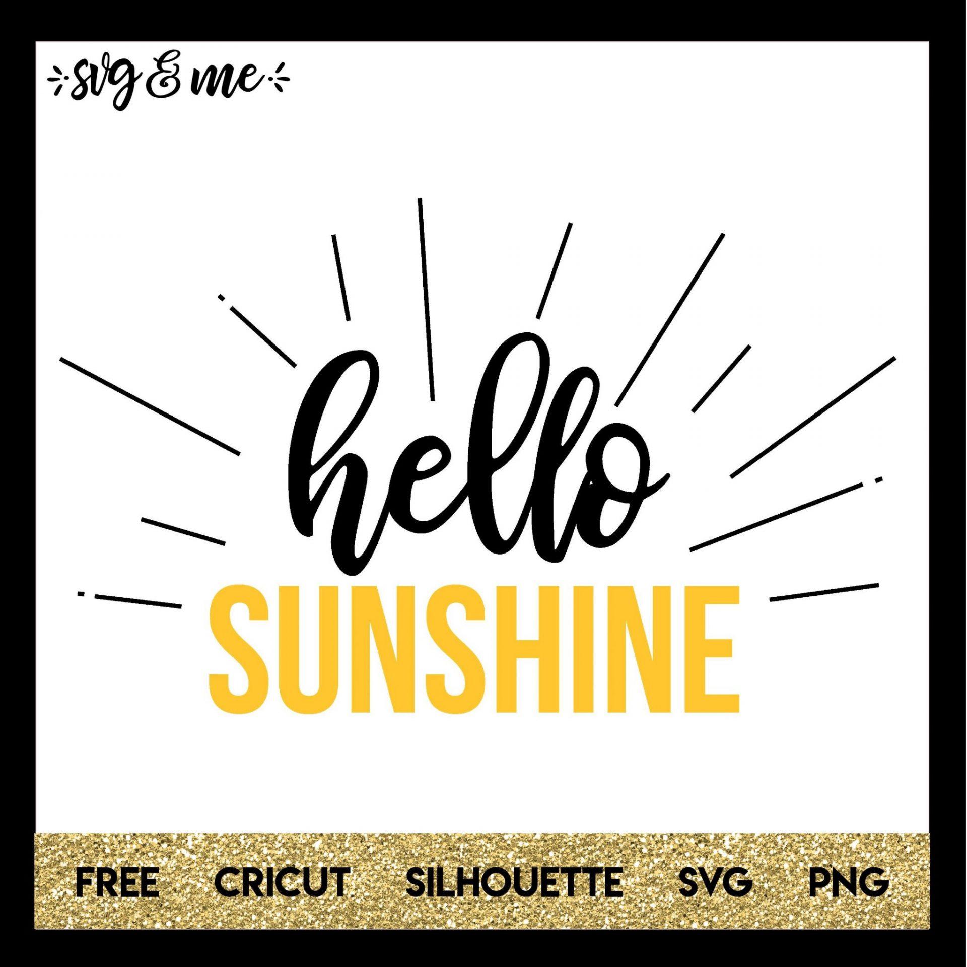 FREE SVG CUT FILE for Cricut, Silhouette and more - Hello Sunshine
