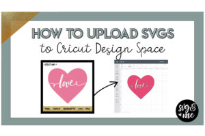 How to Upload SVG to Cricut Design Space Video Tutorial