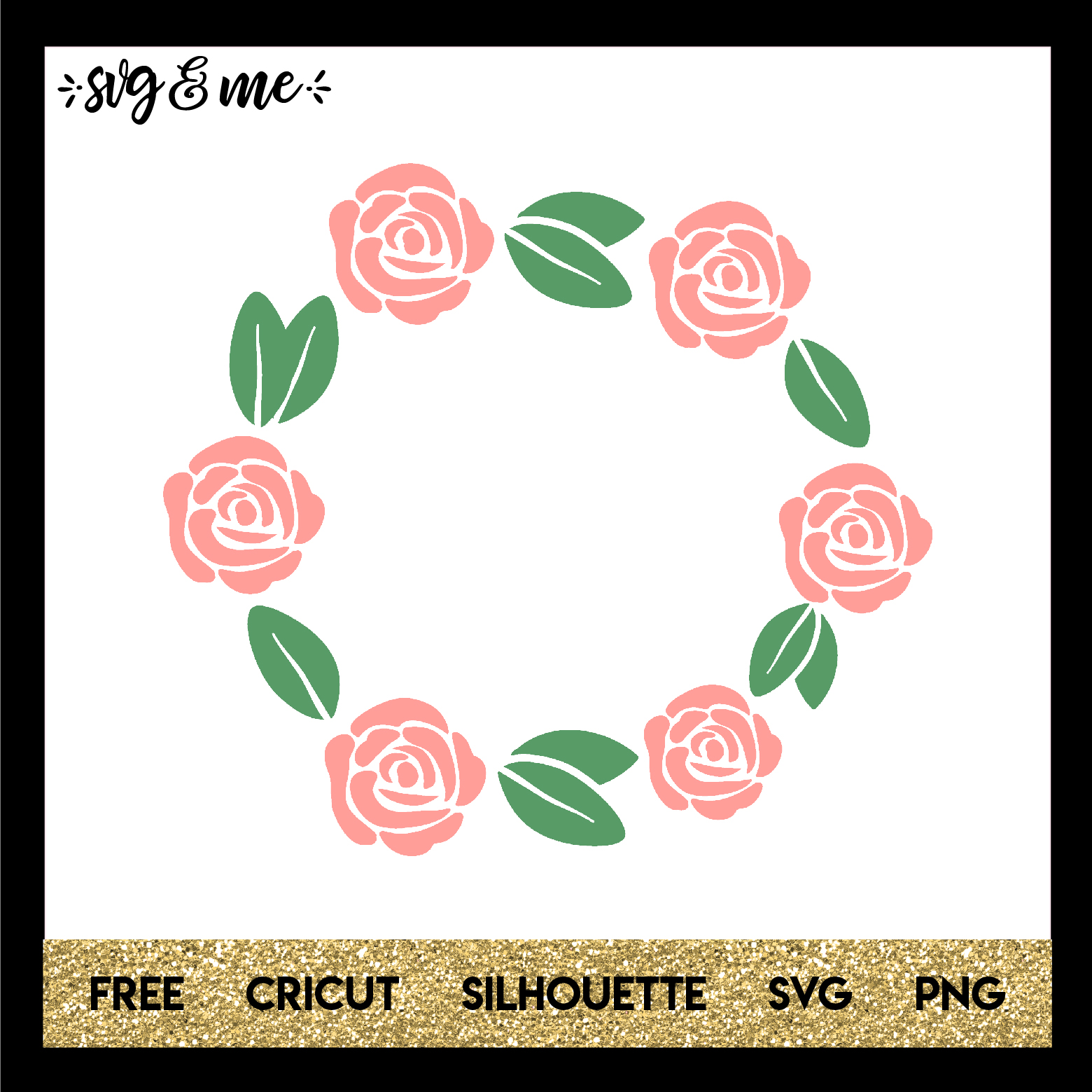 FREE SVG CUT FILE for Cricut, Silhouette and more - Rose Wreath SVG