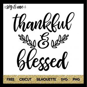 FREE SVG CUT FILE for Cricut, Silhouette and more - Thankful and Blessed Thanksgiving SVG