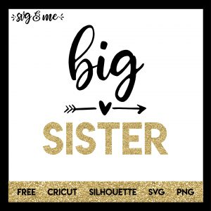 FREE SVG CUT FILE for Cricut, Silhouette - Big Sister to New Baby SVG