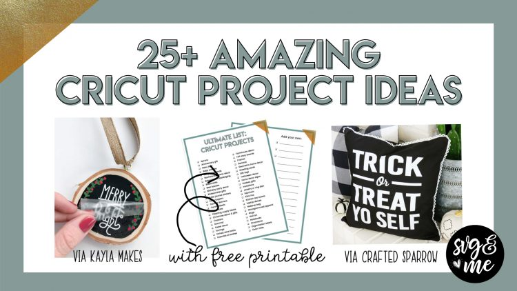 25+ Amazing Cricut Project Ideas to Try [Free Printable
