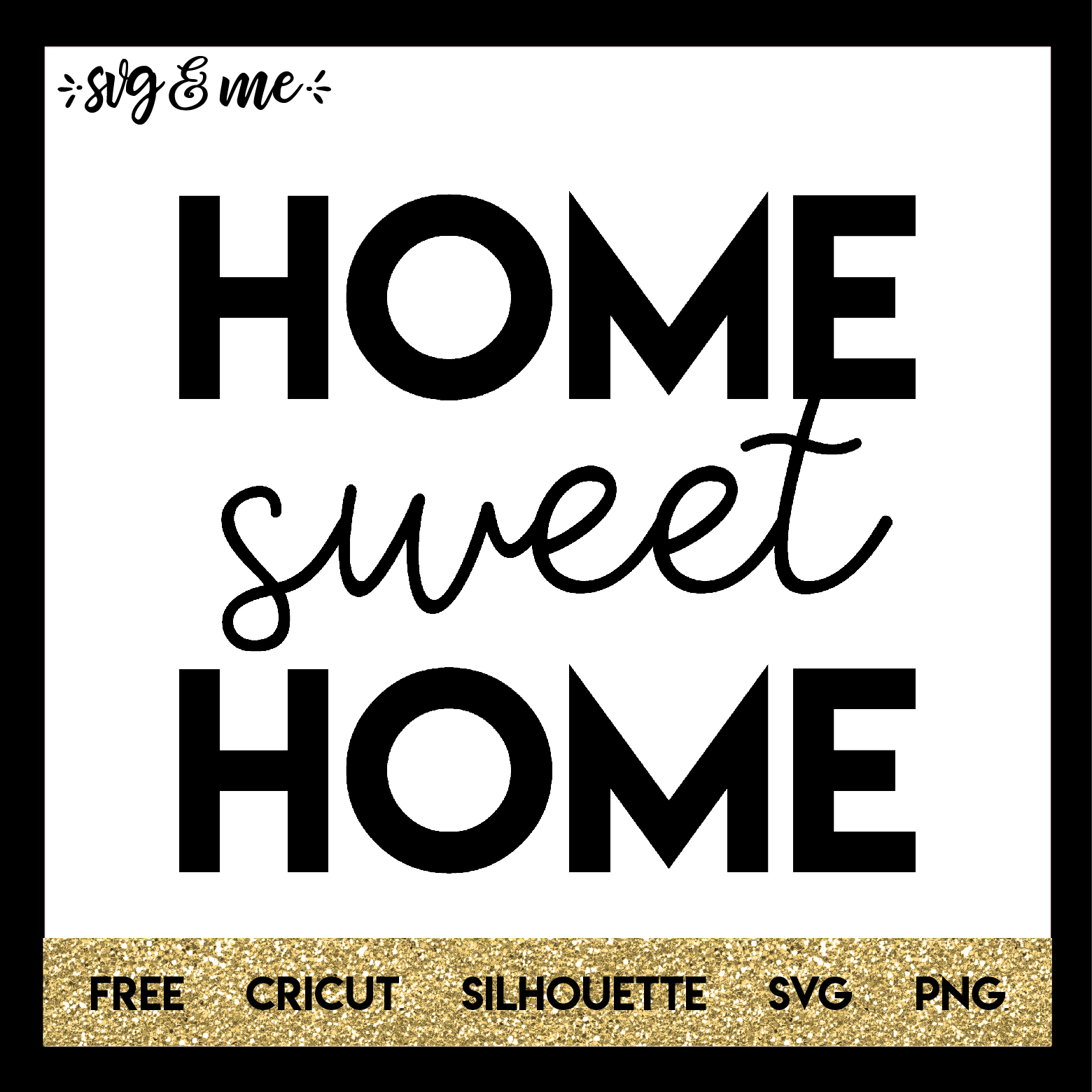 FREE SVG CUT FILE for Cricut, Silhouette - Home Sweet Home Farmhouse
