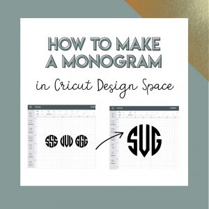 How to Create a Monogram in Cricut Design Space