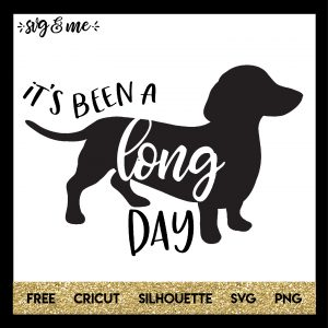 FREE SVG CUT FILE for Cricut, Silhouette - Long Day Dachshund Dog SVG
