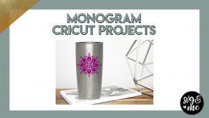 17 Monogram Cricut Projects