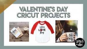 Valentine's Day Cricut Projects for Celebrating on a Budget