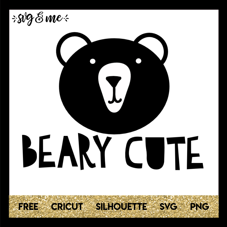 FREE SVG CUT FILE for Cricut and Silhouette DIY Projects - Beary Cute SVG