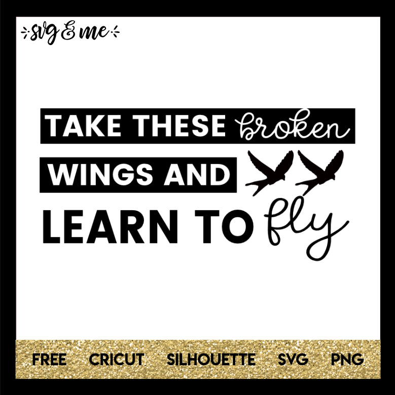 FREE SVG CUT FILE for Cricut and Silhouette DIY Projects - Take These Broken Wings Bird SVG