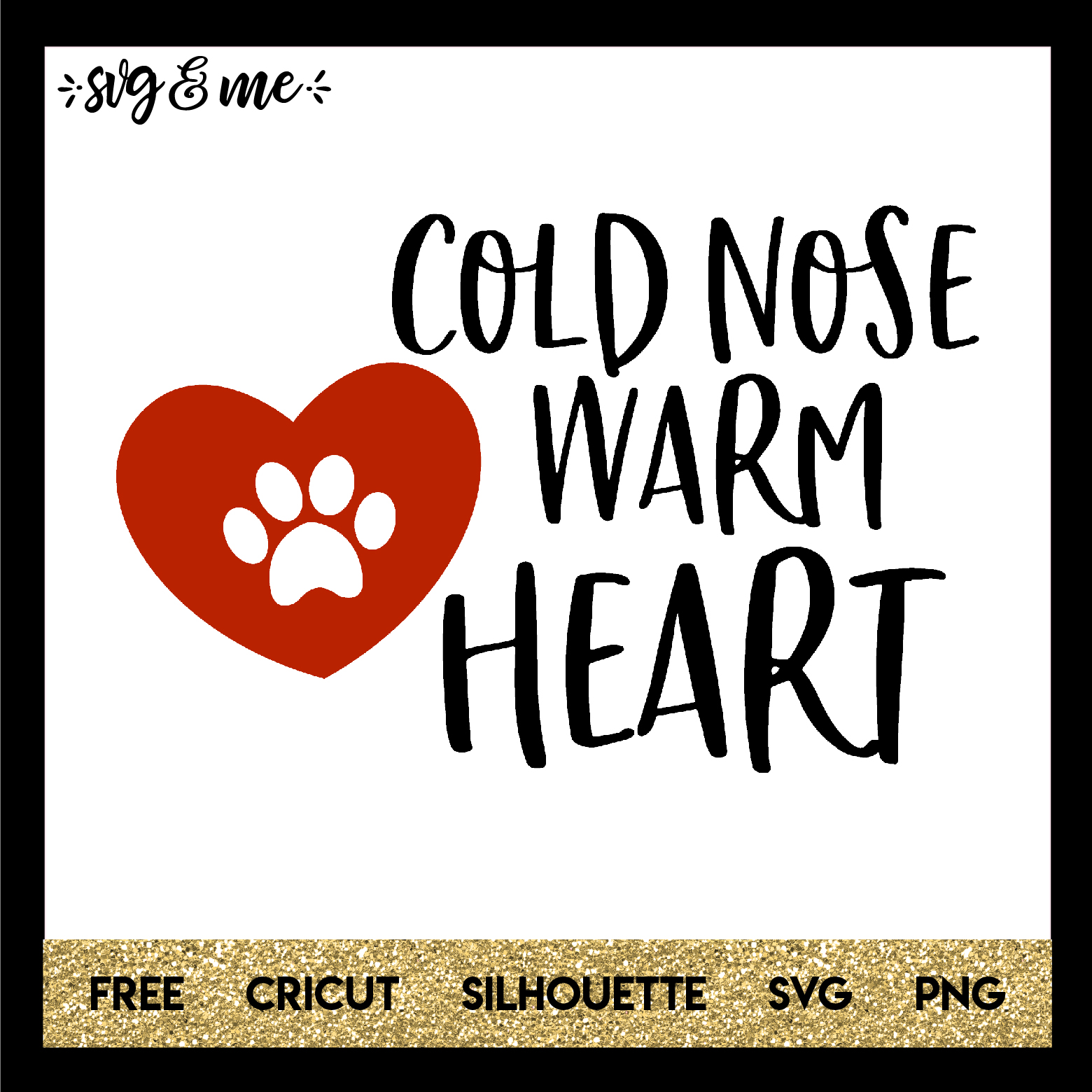 FREE SVG CUT FILE for Cricut and Silhouette DIY Projects - Cold Nose Warm Heart Dog SVG