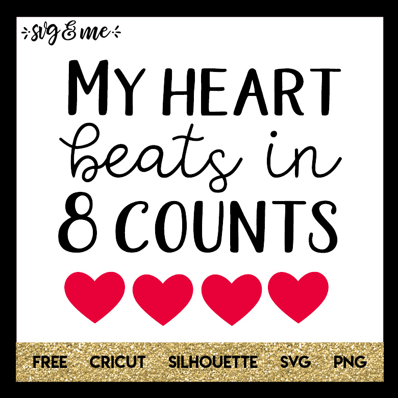 FREE SVG CUT FILE for Cricut and Silhouette DIY Projects - My Heart Beats in 8 Counts SVG