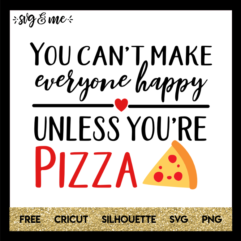 FREE SVG CUT FILE for Cricut and Silhouette DIY Projects - Everybody Happy Pizza Funny SVG