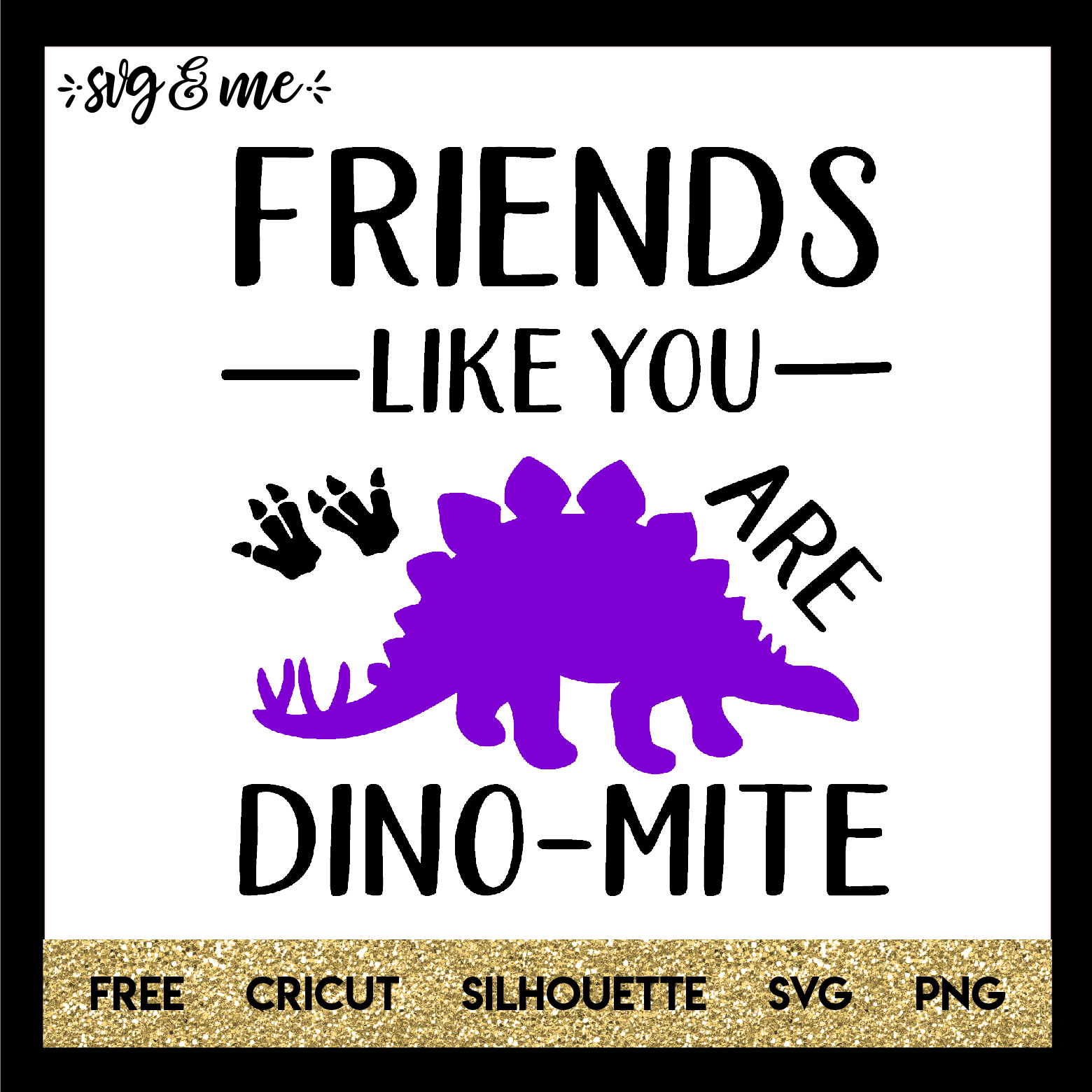 FREE SVG CUT FILE for Cricut and Silhouette DIY Projects - Friends Like You are Dino-Mite SVG