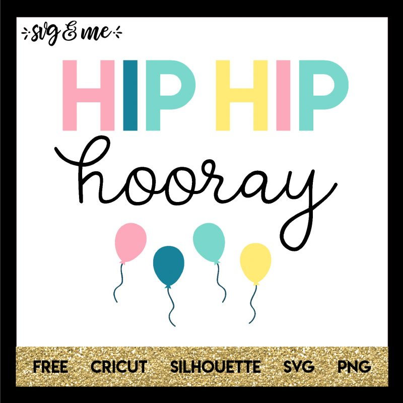 FREE SVG CUT FILE for Cricut and Silhouette DIY Projects - Hip Hip Hooray Party SVG