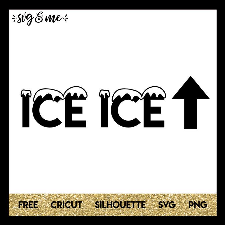 Ice Ice Baby Svg Amp Me
