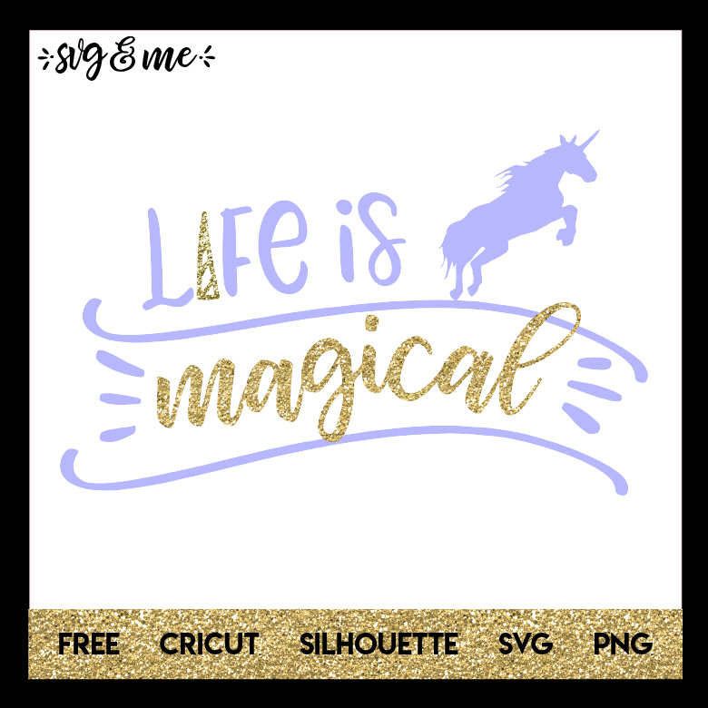 FREE SVG CUT FILE for Cricut and Silhouette DIY Projects - Life is Magical Unicorn SVG