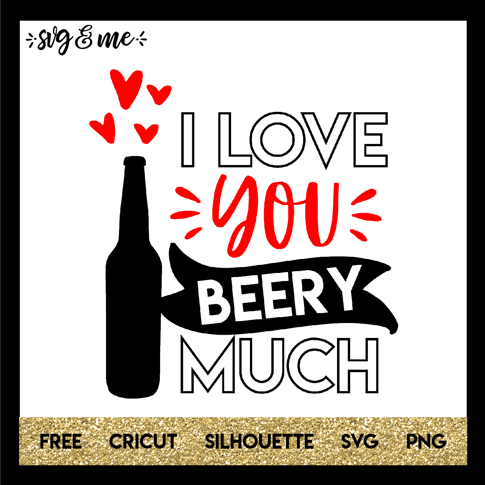 FREE SVG CUT FILE for Cricut and Silhouette DIY Projects - I Love You Beery Much Beer Valentine's SVG