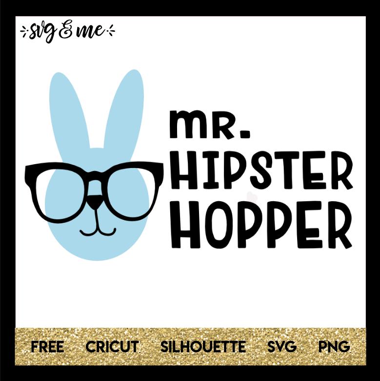 Mr Hipster Hopper Easter Bunny Svg Me