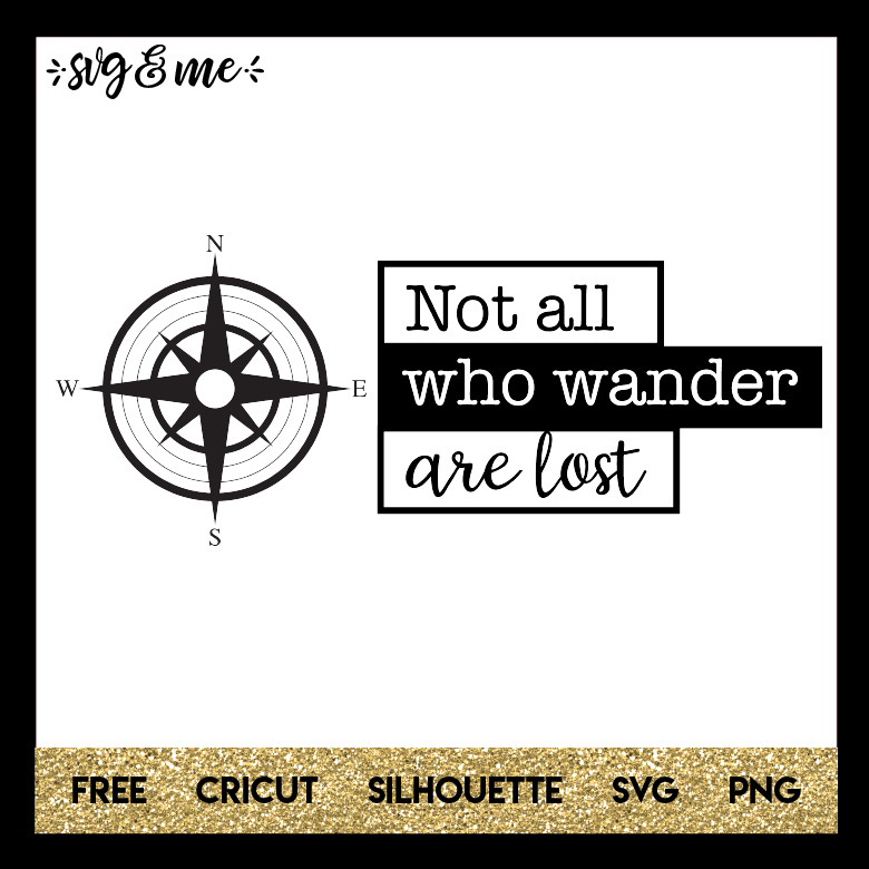 Not All Who Wander Are Lost Compass Svg Me