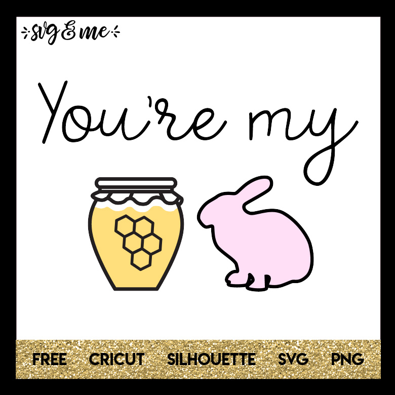 FREE SVG CUT FILE for Cricut and Silhouette DIY Projects - You're My Honey Bunny SVG