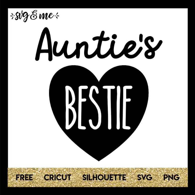 FREE SVG CUT FILE for Cricut and Silhouette DIY Projects - Auntie's Bestie SVG