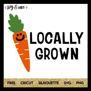 FREE SVG CUT FILE for Cricut and Silhouette DIY Projects - Locally Grown Baby SVG