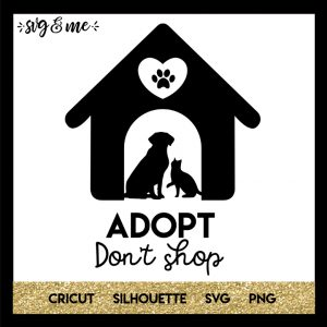 FREE SVG CUT FILE for Cricut and Silhouette DIY Projects - Adopt Don't Shop Dog Cat SVG