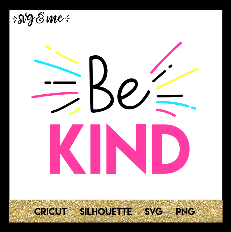 Be Kind - SVG & Me