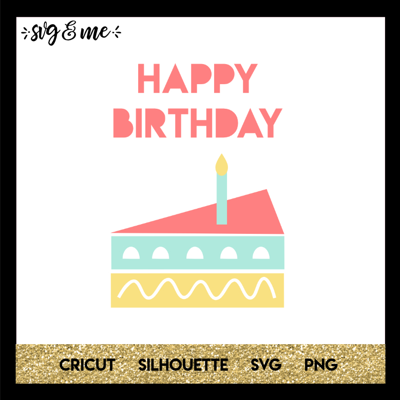 Happy Birthday Cake Svg Me
