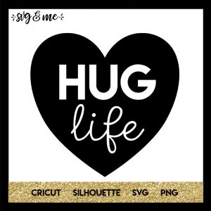 FREE SVG CUT FILE for Cricut and Silhouette DIY Projects - Hug Life SVG