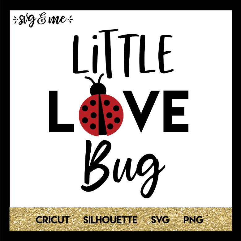FREE SVG CUT FILE for Cricut, Silhouette and more - Little Love Bug