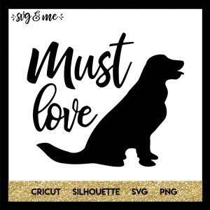 FREE SVG CUT FILE for Cricut, Silhouette and more - Must Love Dogs