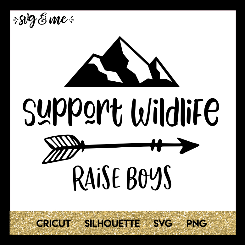 dxf eps png boys mom shirt design and cricut cut file svg Support wildlife raise boys svg