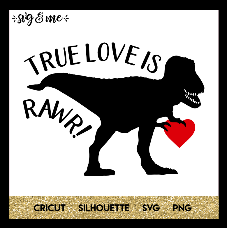 FREE SVG CUT FILE for Cricut and Silhouette DIY Projects - True Love is Rawr Dinosaur Valentine's Day SVG