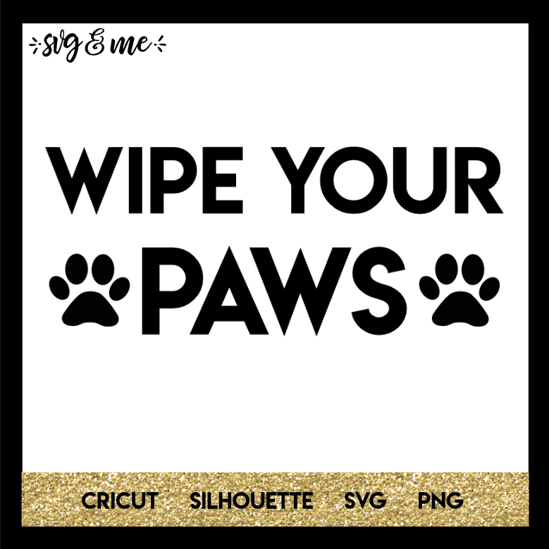 FREE SVG CUT FILE for Cricut and Silhouette DIY Projects - Wipe Your Paws Doormat SVG