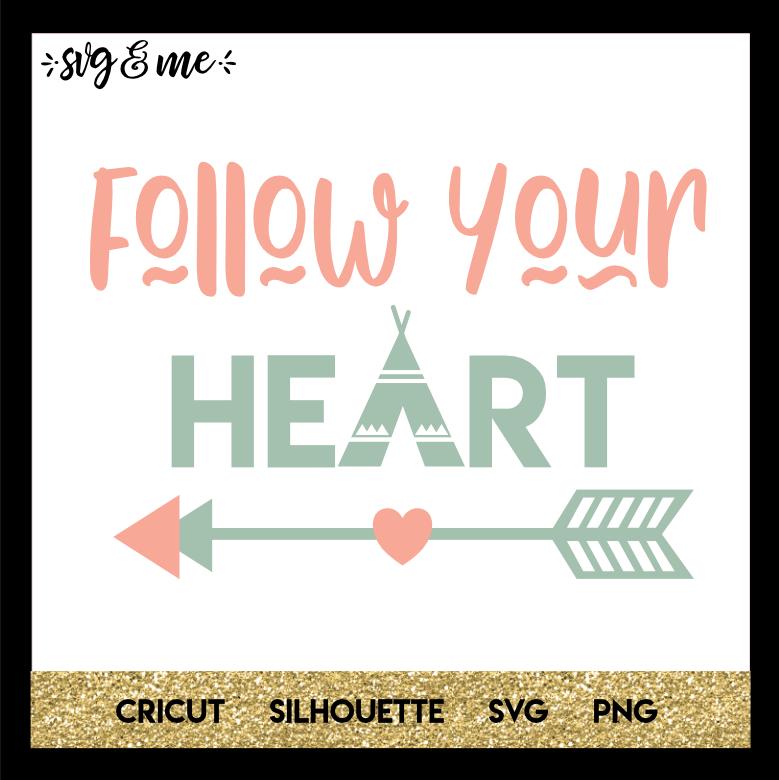 FREE SVG CUT FILE for Cricut, Silhouette - Follow Your Heart Boho SVG