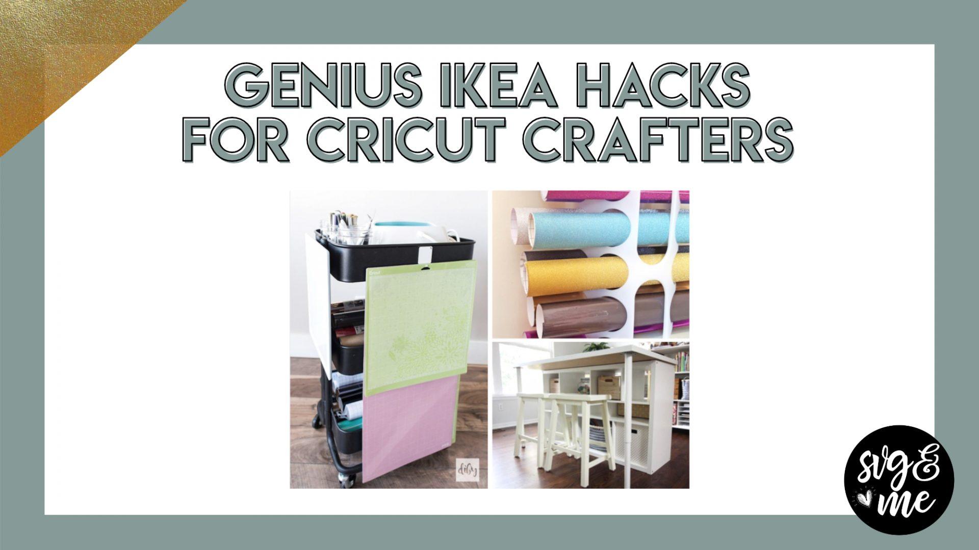 9 Genius Cricut Ikea Hacks For Crafters Svg Amp Me