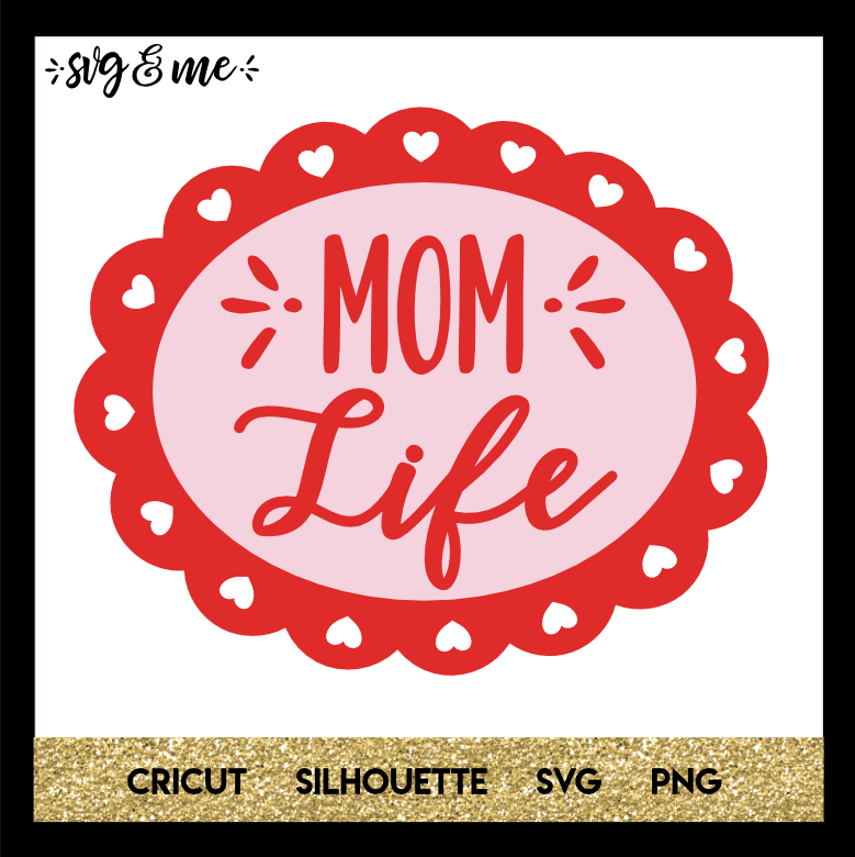 FREE SVG CUT FILE for Cricut, Silhouette and more - Mom Life Heart Badge Mother's Day SVG