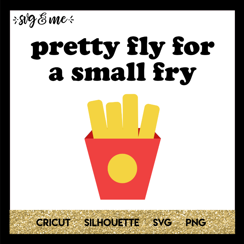 d678ddf59 Pretty Fly for a Small Fry - SVG & Me