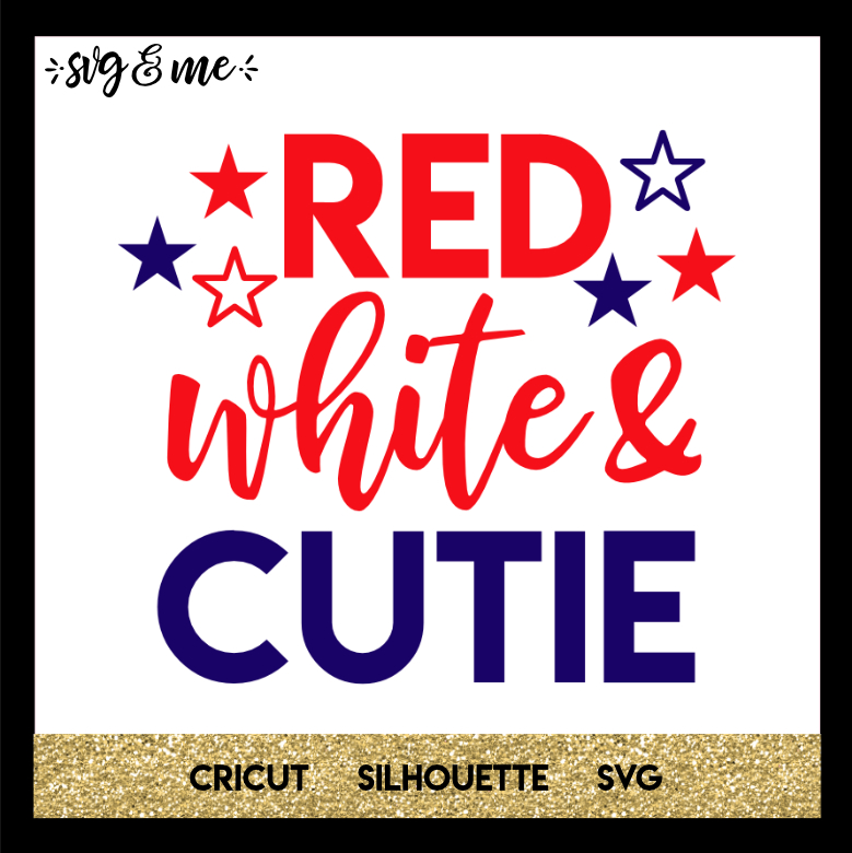 FREE SVG CUT FILE for Cricut, Silhouette and more - Red White and Cutie Patriotic SVG